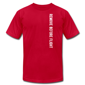 Remove Before Flight - Unisex Jersey T-Shirt by Bella + Canvas - red