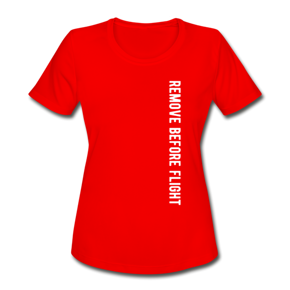 Remove Before Flight - Women's Moisture Wicking Performance T-Shirt - red