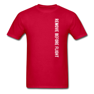 Remove Before Flight - Hanes Adult Tagless T-Shirt - red