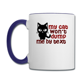 My Cat Won't Dump Me By Text - Contrast Coffee Mug - white/cobalt blue