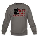 My Cat Won't Dump Me By Text - Crewneck Sweatshirt - asphalt gray