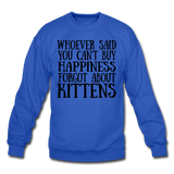 Can't Buy Happiness - Kittens - Black - Crewneck Sweatshirt - royal blue