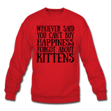 Can't Buy Happiness - Kittens - Black - Crewneck Sweatshirt - red