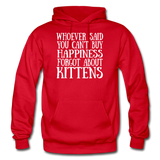 Can't Buy Happiness - Kittens - White - Gildan Heavy Blend Adult Hoodie - red