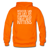 Can't Buy Happiness - Kittens - White - Gildan Heavy Blend Adult Hoodie - orange