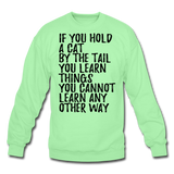 Hold A Cat By The Tail - Black - Crewneck Sweatshirt - lime