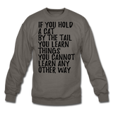 Hold A Cat By The Tail - Black - Crewneck Sweatshirt - asphalt gray