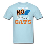 There Are No Ordinary Cats - Unisex Classic T-Shirt - powder blue