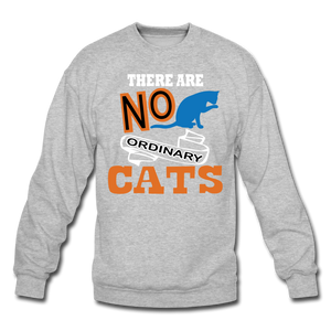 There Are No Ordinary Cats - Crewneck Sweatshirt - heather gray