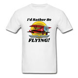 I'd Rather Be Flying - Biplane - Hanes Adult Tagless T-Shirt - white