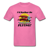 I'd Rather Be Flying - Biplane - Hanes Adult Tagless T-Shirt - hot pink