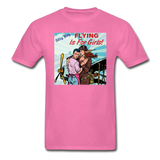 Flying Is For Girls - Hanes Adult Tagless T-Shirt - hot pink