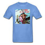 Flying Is For Girls - Hanes Adult Tagless T-Shirt - carolina blue