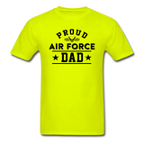 Proud Air Force - Dad - Unisex Classic T-Shirt - safety green
