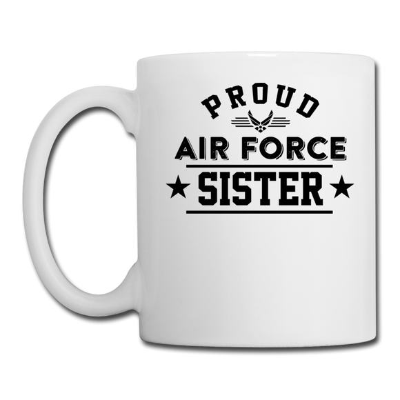 Proud Air Force - Sister - Coffee/Tea Mug - white