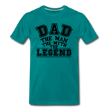 Dad the Legend - Men's Premium T-Shirt - teal