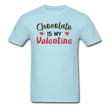 Chocolate Is My Valentine v1 - Unisex Classic T-Shirt - powder blue