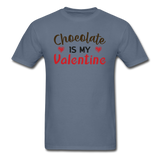 Chocolate Is My Valentine v1 - Unisex Classic T-Shirt - denim