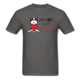 My Dog Is My Valentine v1 - Unisex Classic T-Shirt - charcoal