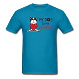 My Dog Is My Valentine v1 - Unisex Classic T-Shirt - turquoise