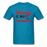 Wine Is My Valentine v2 - Unisex Classic T-Shirt - turquoise
