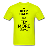 Keep Calm And Fly More - Black - Unisex Classic T-Shirt - safety green
