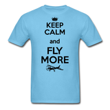 Keep Calm And Fly More - Black - Unisex Classic T-Shirt - aquatic blue