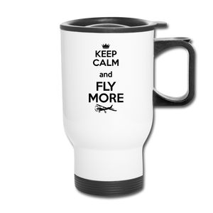 Keep Calm And Fly More - Black - Travel Mug - white