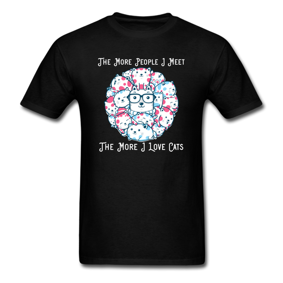 The More People I Meet - Cats - White - Unisex Classic T-Shirt - black