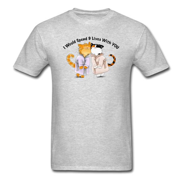 I would Spend 9 Lives WIth You - Unisex Classic T-Shirt - heather gray