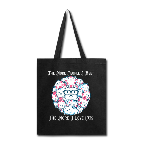 The More People I Meet - Cats - White - Tote Bag - black