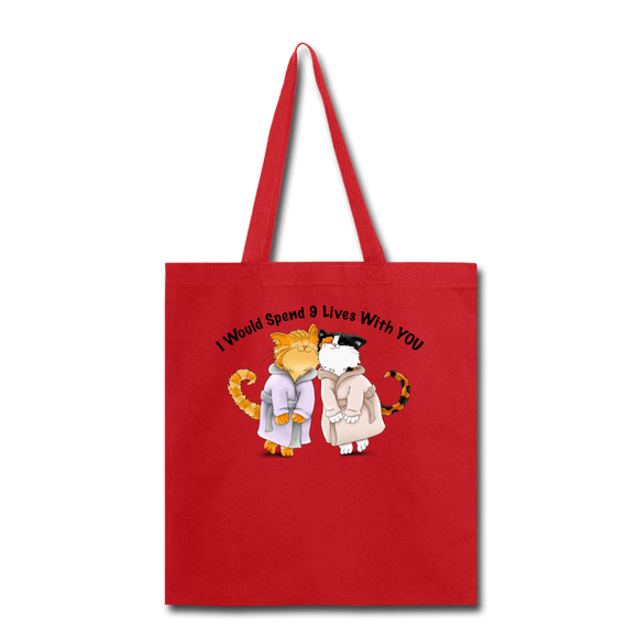 I would Spend 9 Lives WIth You - Tote Bag - red