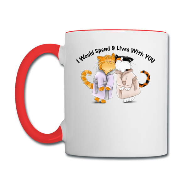 I would Spend 9 Lives WIth You - Contrast Coffee Mug - white/red