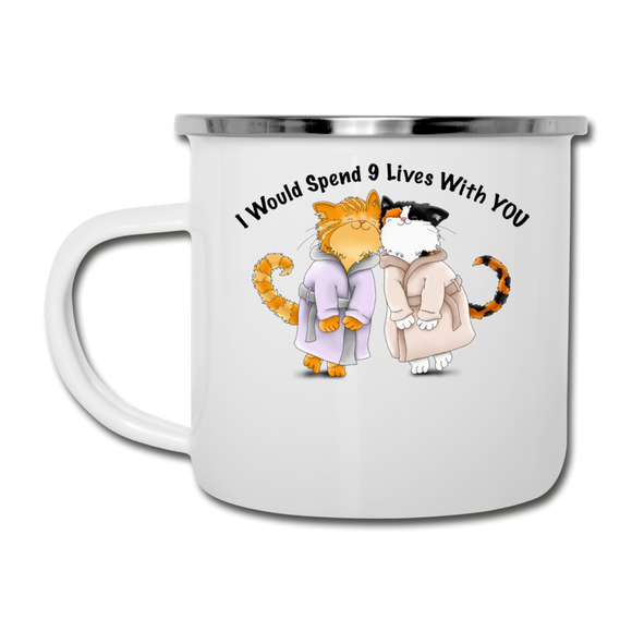 I would Spend 9 Lives WIth You - Camper Mug - white