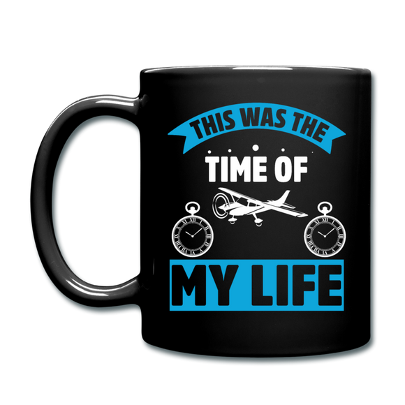 This Was The TIme Of My Life - Full Color Mug - black