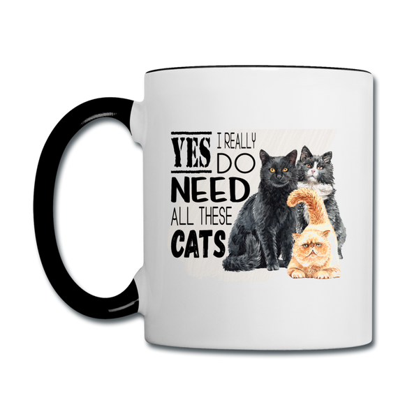 Yes I Need All These Cats - Contrast Coffee Mug - white/black