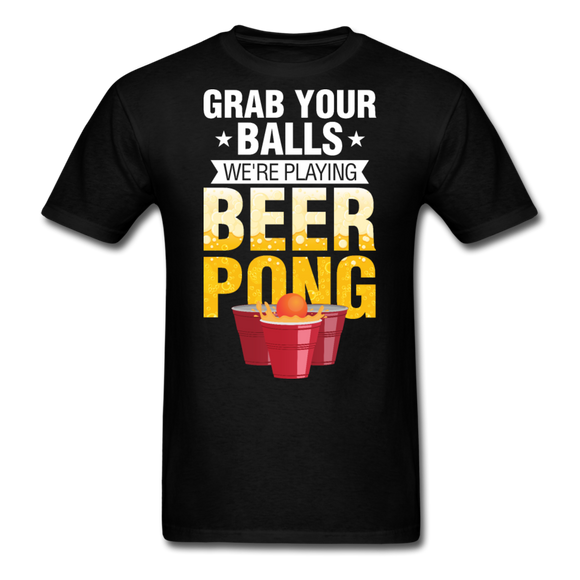Grab Your Balls - Beer Pong - Unisex Classic T-Shirt - black