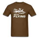 Be Happy And Go Flying - White - Unisex Classic T-Shirt - brown
