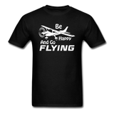 Be Happy And Go Flying - White - Unisex Classic T-Shirt - black