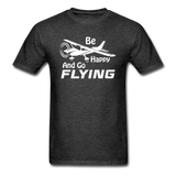Be Happy And Go Flying - White - Unisex Classic T-Shirt - heather black