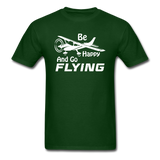 Be Happy And Go Flying - White - Unisex Classic T-Shirt - forest green