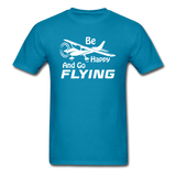 Be Happy And Go Flying - White - Unisex Classic T-Shirt - turquoise