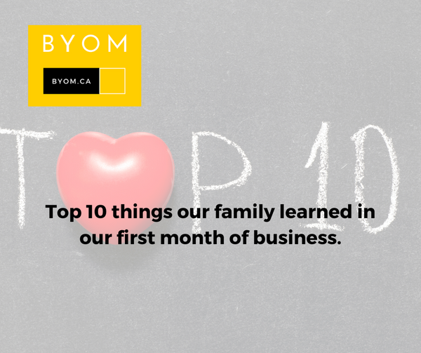 What are the top 10 things our family learned in our first month of business
