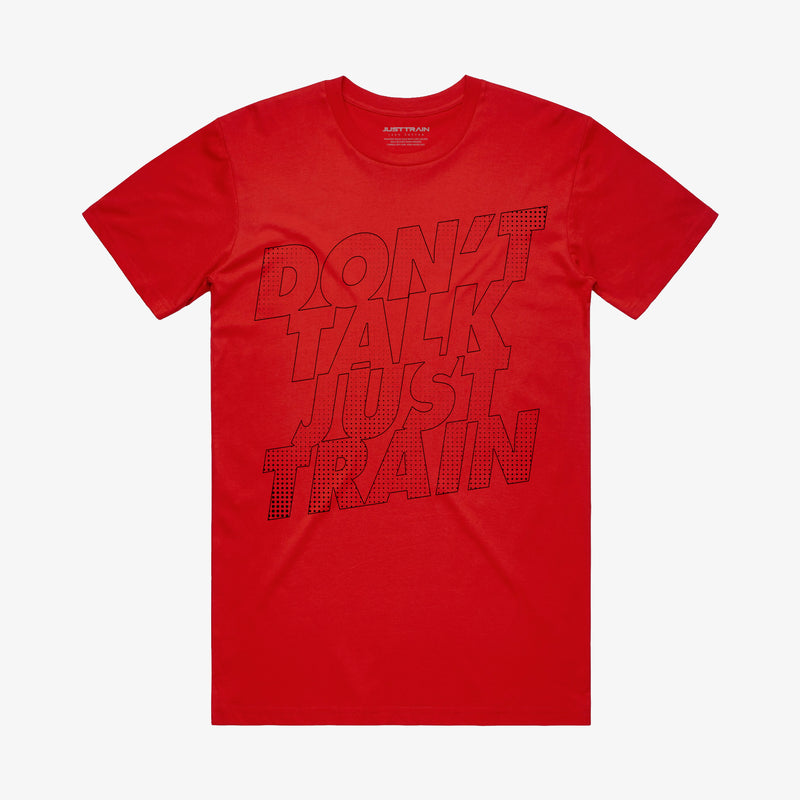 Don't Talk Just Train Tee Red