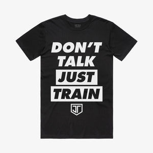Don't Talk Just Train White on Black Tee