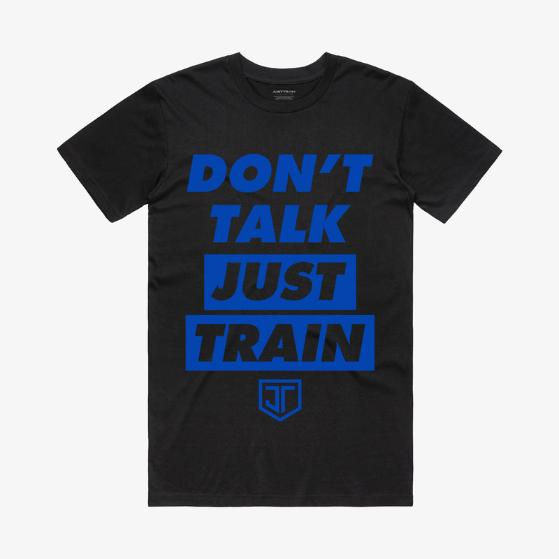 Don't Talk Just Train Blue on Black Tee