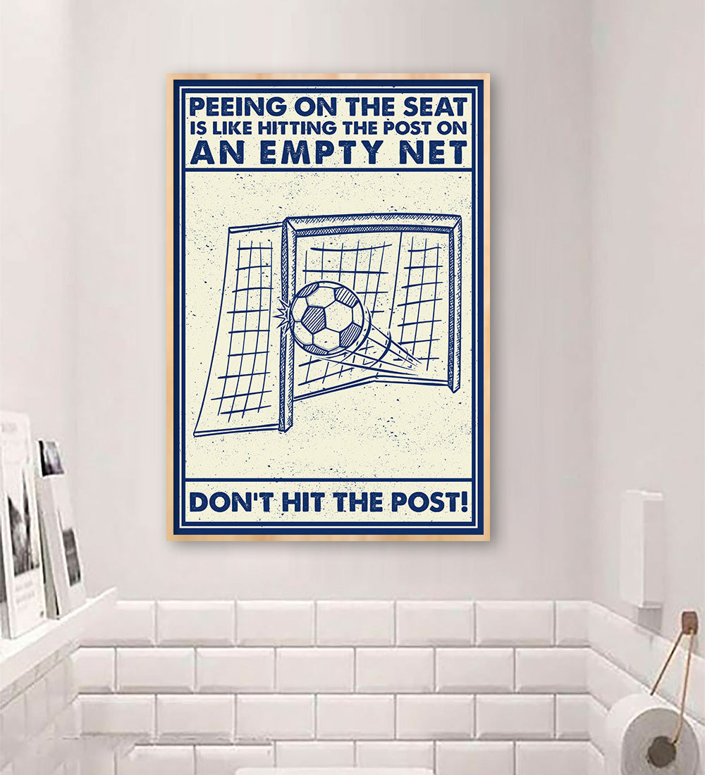 Don't Hit The Post Soccer Bathroom Poster