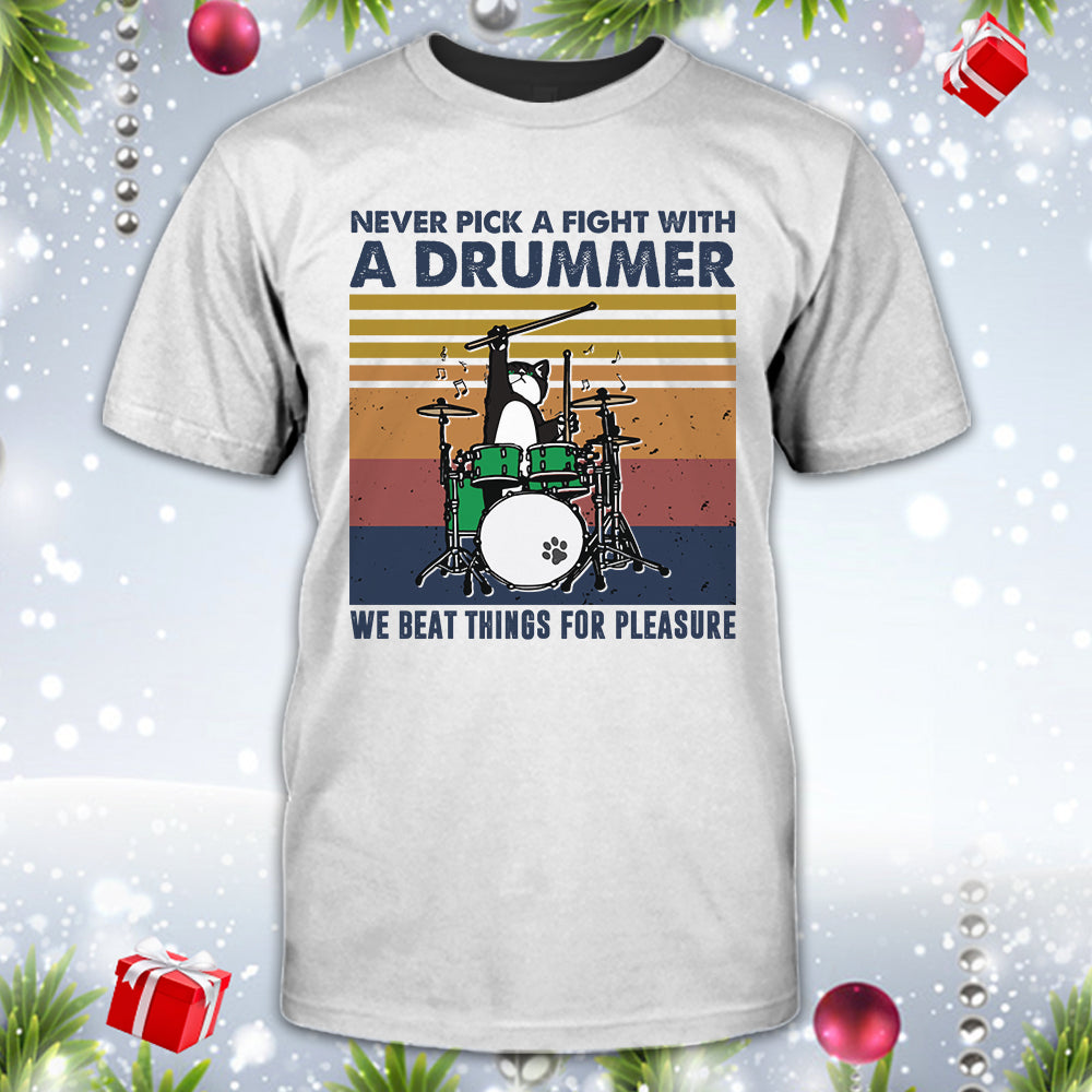 Never Fight With Drummer Shirt