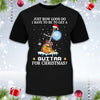 How Good To Have Guitar Shirt