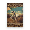Bull Riding Kills You Poster